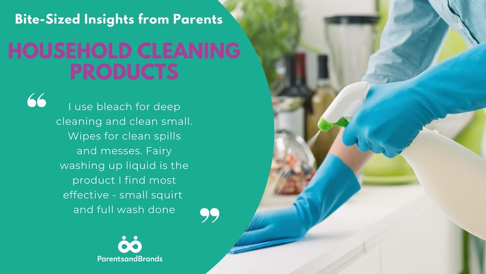 ParentsandBrands Household cleaning products bite size insights