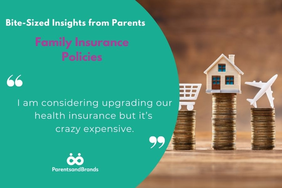 Parent Insights about family insurance
